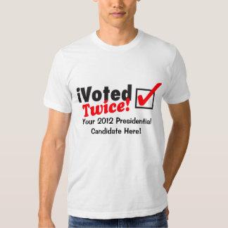¡iVoted dos veces! ¡Candidato presidencial aquí! Camisetas