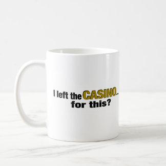 ¿Izquierda el casino para esto? Taza De Café