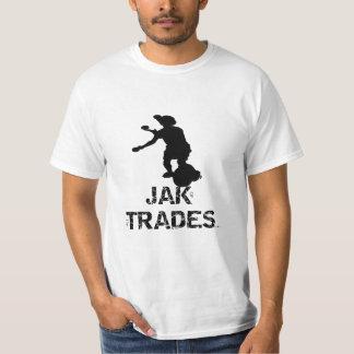 JAK de todo negocia… el amo de alguno Camiseta