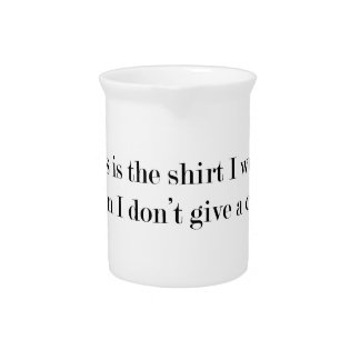 """Jarra Para Bebidas """"Ésta es la camisa que llevo cuando…"""" DIVERTIDO"""