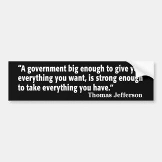 Jefferson: Guárdese del gobierno grande Pegatina Para Coche