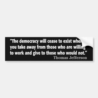 Jefferson: La democracia dejará de existir… Pegatina Para Coche