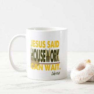Jesús dijo que el quehacer doméstico puede esperar taza de café