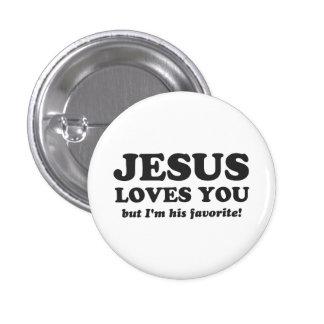 Jesús le ama pero soy su favorito chapa redonda de 2,5 cm