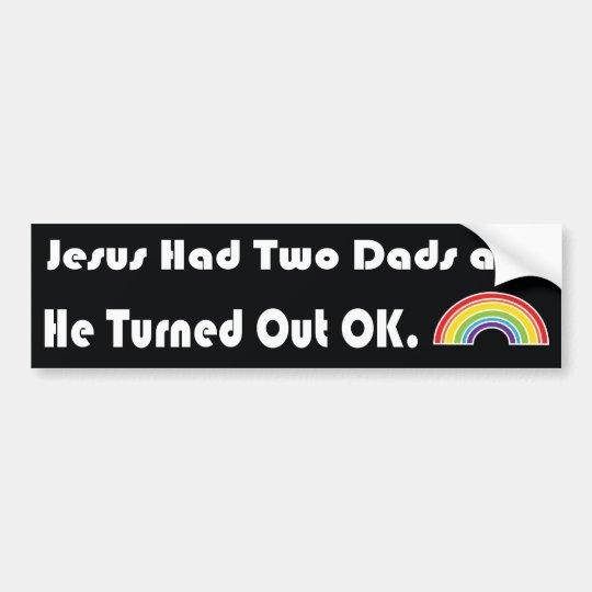 Jesús tenía dos papás y él resultó LGBT ACEPTABLE Pegatina Para Coche