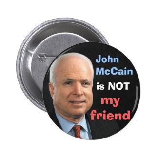 John McCain no es mi amigo Chapa Redonda 5 Cm