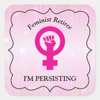 Jubilado feminista rosado el | estoy persistiendo pegatina cuadrada