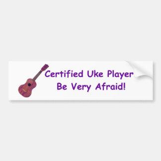Jugador certificado de Uke. ¡Tenga muy miedo! Pegatina Para Coche