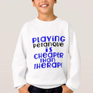 Jugando Petanque más barato que terapia Sudadera