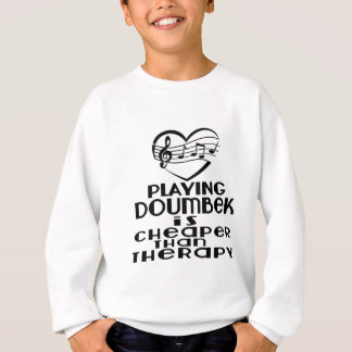 Jugar Doumbek es más barato que terapia Sudadera