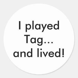 Jugué la etiqueta… ¡Y vivido! Pegatina Redonda