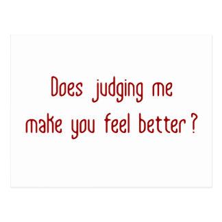 ¿Juzgándome hace que usted siente mejor? Postal