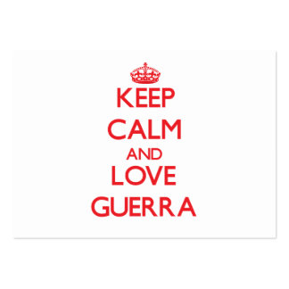Keep calm and love Guerra Business Cards