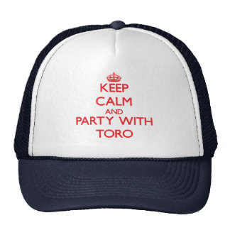 Keep calm and Party with Toro Hat