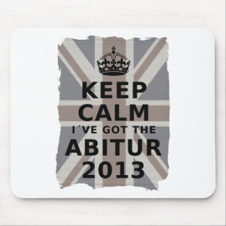 KEEP CALM I´VE GOT THE BACHILLERATO 2013 ALFOMBRILLA DE RATÓN
