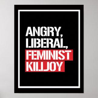 Killjoy feminista liberal enojado --  blanco - póster