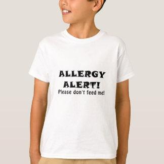 La alarma de la alergia no me alimenta por favor camiseta