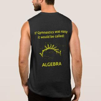 La álgebra es un pedazo de torta comparado a Gymna Camiseta Sin Mangas