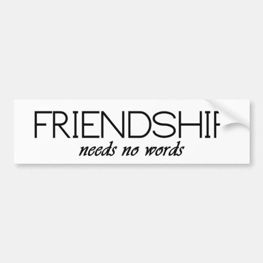 la amistad no necesita ninguna palabra pegatina de parachoque
