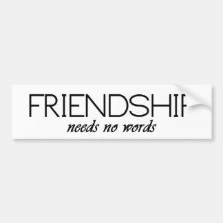 la amistad no necesita ninguna palabra pegatina para coche