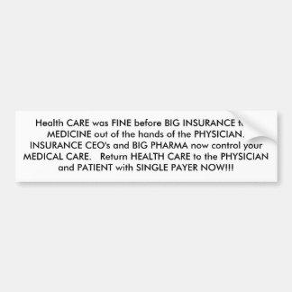 La atención sanitaria estaba MUY BIEN antes de que Pegatina Para Coche