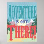 ¡La aventura está hacia fuera allí! Poster