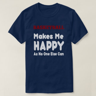 La bola de la cesta me hace feliz - camiseta