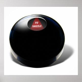La bola de la magia 8 dice FO Shizzle Posters