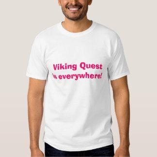 ¡La búsqueda de Viking está por todas partes! Camisetas