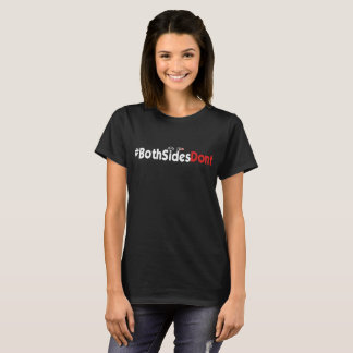 La camiseta básica de las mujeres - #BothSidesDont