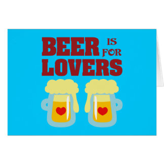 La cerveza está para los amantes tarjeta de felicitación
