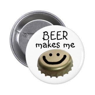 ¡La cerveza me hace FELIZ! Chapa Redonda De 5 Cm