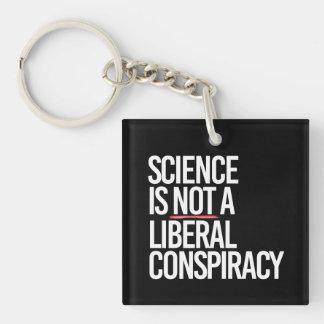 La CIENCIA NO ES una CONSPIRACIÓN LIBERAL - - Llavero