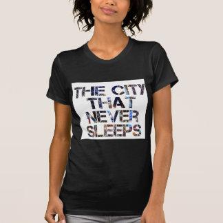 La ciudad que nunca duerme camiseta