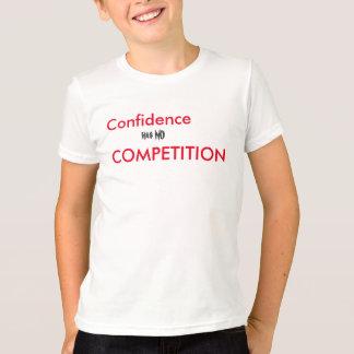 La confianza no tiene NINGUNA COMPETENCIA Camiseta