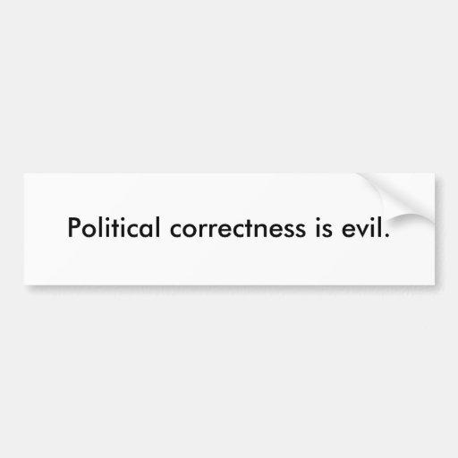 La corrección política es malvada pegatina de parachoque
