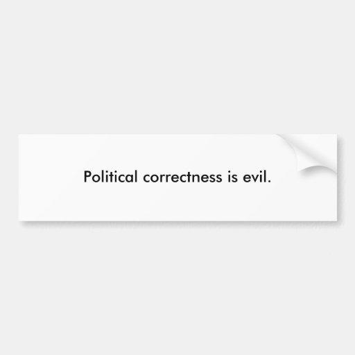 La corrección política es malvada etiqueta de parachoque