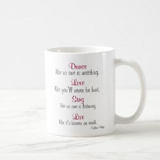 La danza, amor, canta, vivo… taza de café