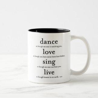 La danza, amor, canta y vive taza