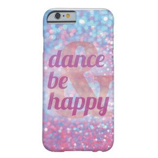 La danza y sea caso feliz del iPhone 6 Funda De iPhone 6 Barely There