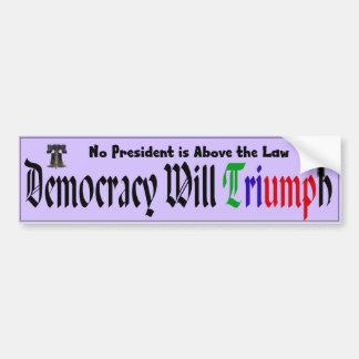 La democracia triunfará: Ningún presidente Above Pegatina Para Coche