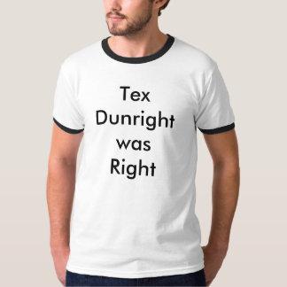 La derecha de Tex Dunrightwas Camisetas
