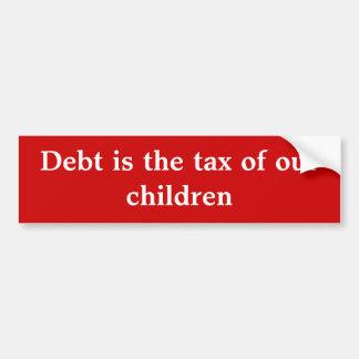 La deuda es el impuesto de nuestros niños pegatina para coche