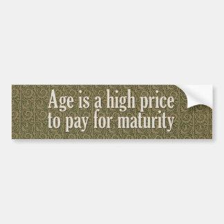 La edad es un precio alto a pagar madurez pegatina para coche