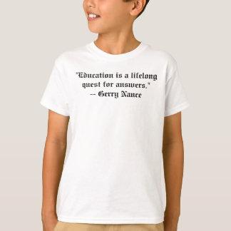 """La """"educación es una búsqueda de por vida para las camiseta"""