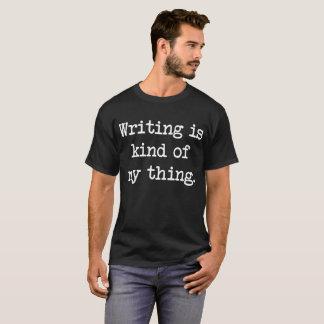 La escritura es un poco mi camiseta del escritor