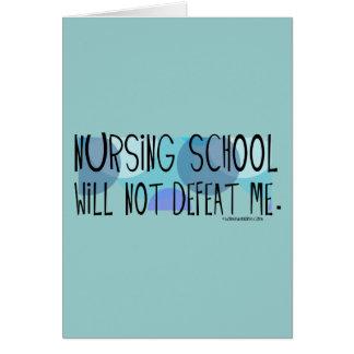 La escuela de enfermería no me derrotará felicitación