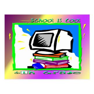 La escuela es 6to grado fresco - PC Tarjeta Postal