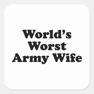 La esposa peor del ejército del mundo pegatina cuadrada