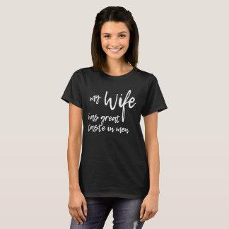 La esposa tiene gran gusto en hombres camiseta